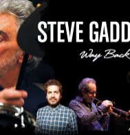 STEVE GADD BAND - WAY BACK HOME TOUR Live at JOY STATION
