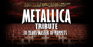 METALLICA TRIBUTE BY HAMMERHEAD - 30 YEARS MASTER OF PUPPETS