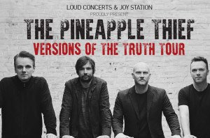 The Pineapple Thief - Versions of the Truth Tour
